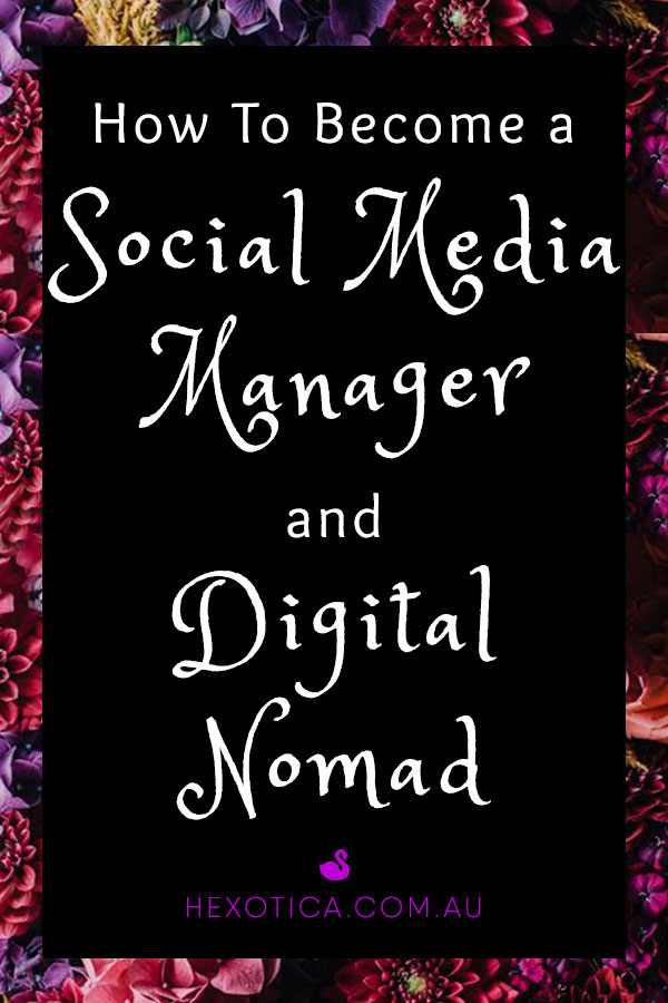 How to Become a Social Media Manager and Digital Nomad by Hexotica
